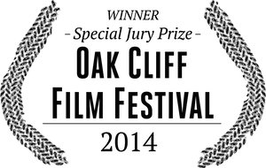 Oak Cliff Film Festival — Texas Premiere WINNER - SPECIAL JURY PRIZE June 21 2014, 3:30pm — The Kessler, Dallas, Texas