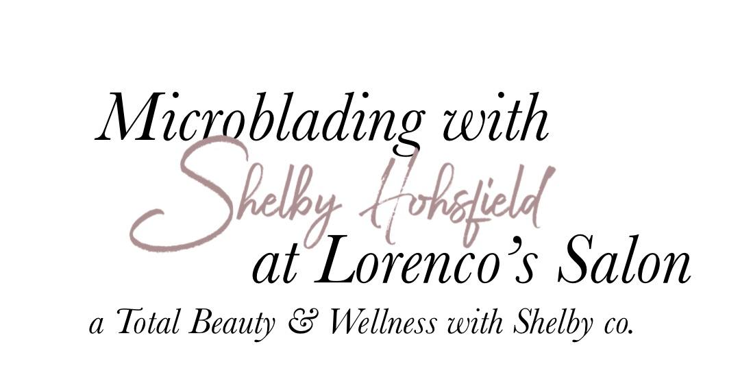 Microblading with Shelby Hohsfield