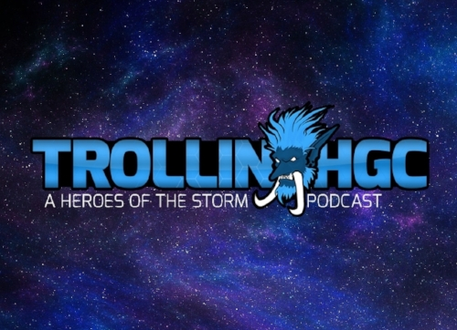 - Trollin HGC is a weekly podcast about Heroes of the Storm eSports that's hosted by LiQiuD and Bahgz, streamed live on Twitch at twitch.tv/TrollsGG every Wednesday after The Nexus Trolls, starting around 9:30 PM EST / 6:30 PM PST. We cover both professional, as well as amateur, and are always looking at ways to support the scene.