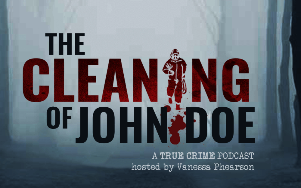 The Cleaning of John Doe Podcast - Excellent podcast!  Find more information by going to their website http://www.thecleaningofjohndoe.com/