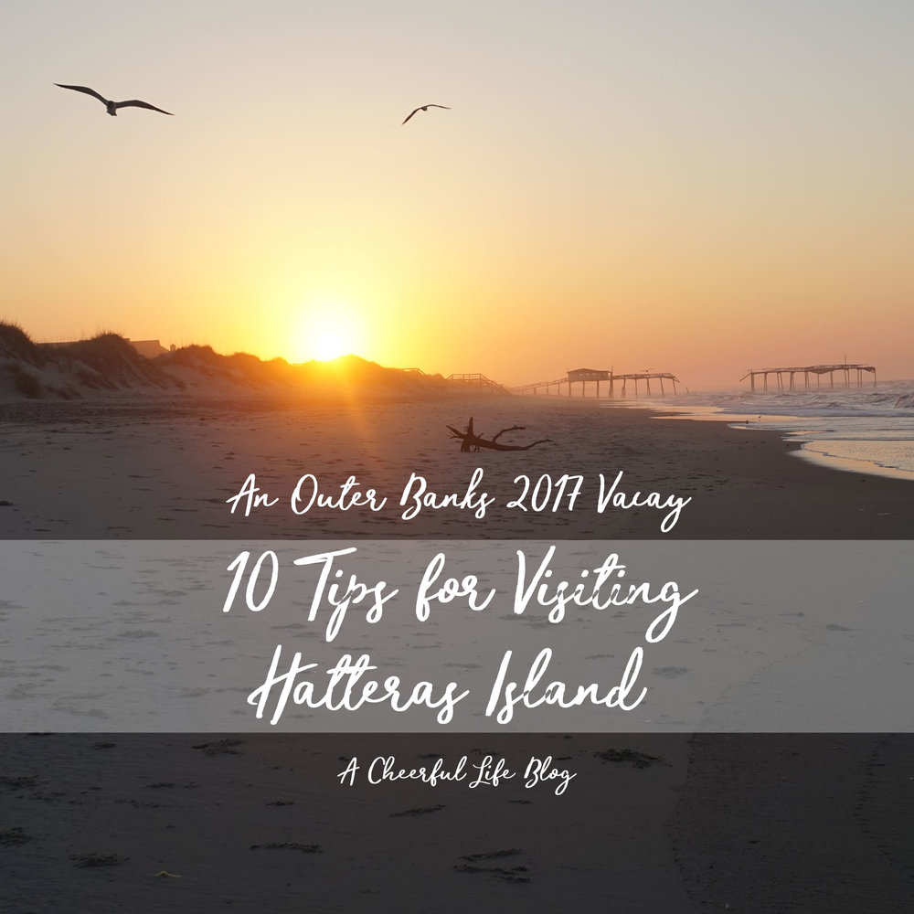 An Outer Banks 2017 Vacay 10 Tips For Staying On Hatteras Island
