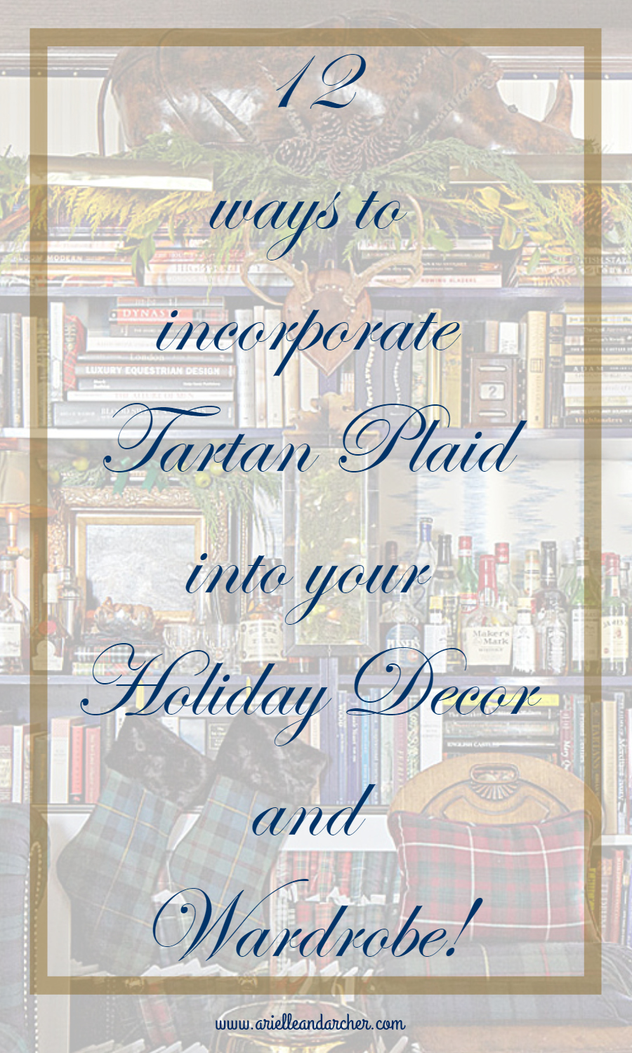 12 ways to incorporate Tartan Plaid into your Holiday Decor and Wardrobe
