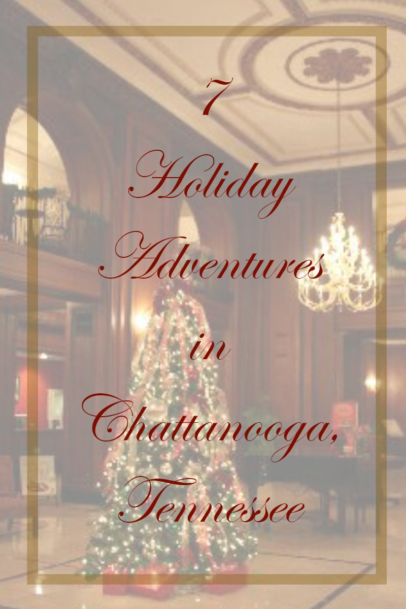 7 Holiday Adventures in Chattanooga, Tennessee