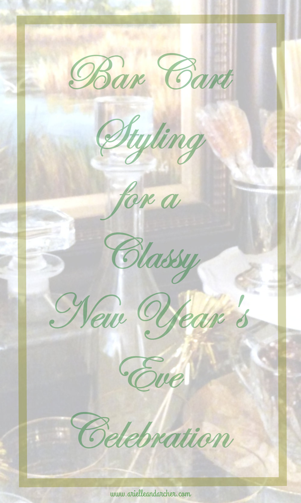 Bar Cart Styling and Ideas for a Classy New Year's Eve Celebration