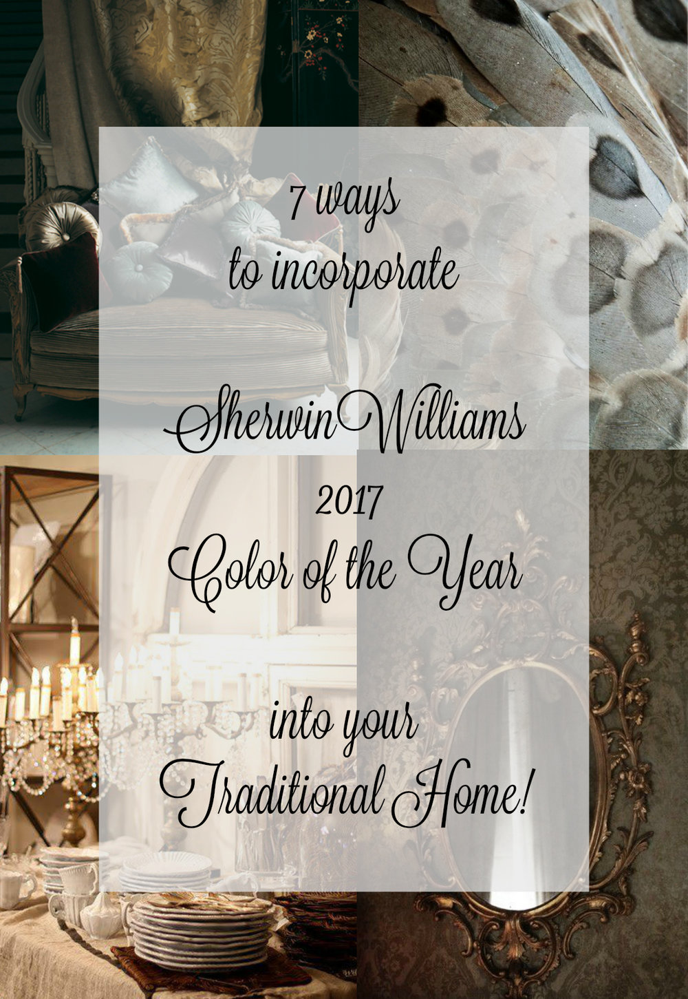 7 ways to incorporate Sherwin Williams 2017 Color of the Year into your Traditional Home