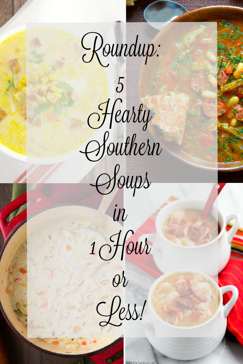5 Hearty Southern Soups in 1 Hour or Less