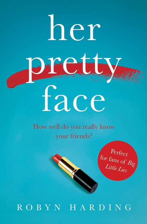 her pretty face by robyn harding planet books