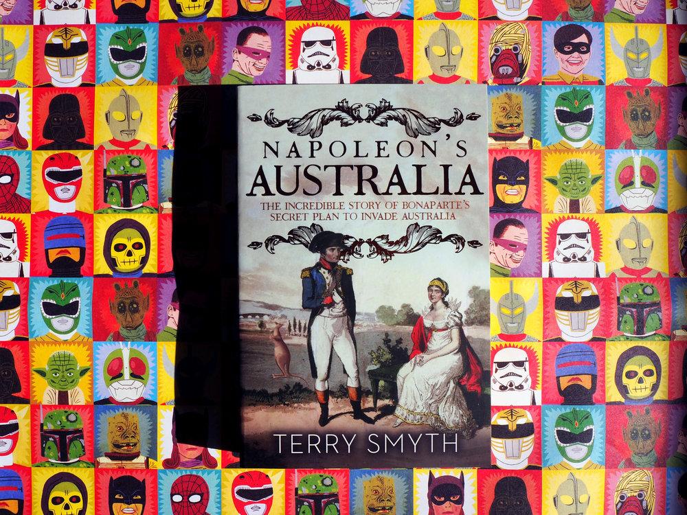 Napoleon's Australia  by Terry Smyth.