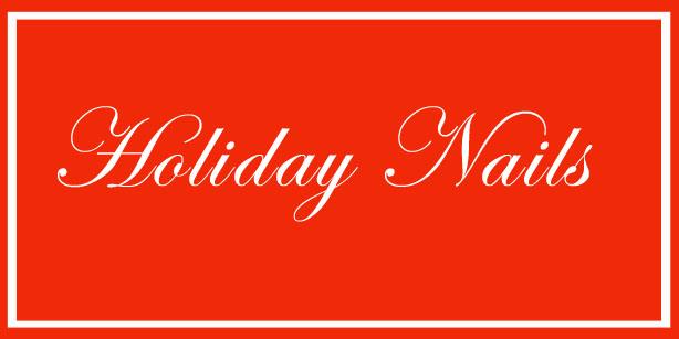 Holiday Ideas Holiday Nails