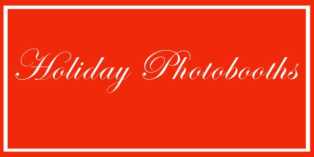 Holiday Ideas Holiday Photobooths