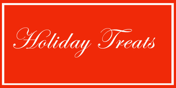 Holiday Ideas Holiday Treats