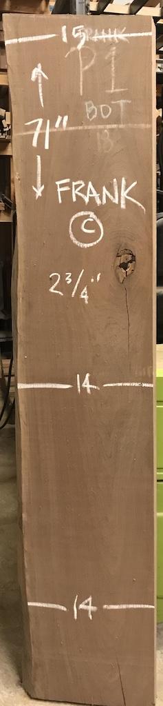"""BW0611FRANK - C    71"""" L x 14"""" W x 2.75"""" T    19 bf @ $20/bf    $380"""