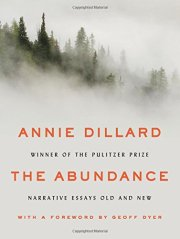 BOTH MICROSCOPE AND TELESCOPE: LOOKING MORE CLOSELY IN ANNIE DILLARDS  THE ABUNDANCE   By Joel Buck