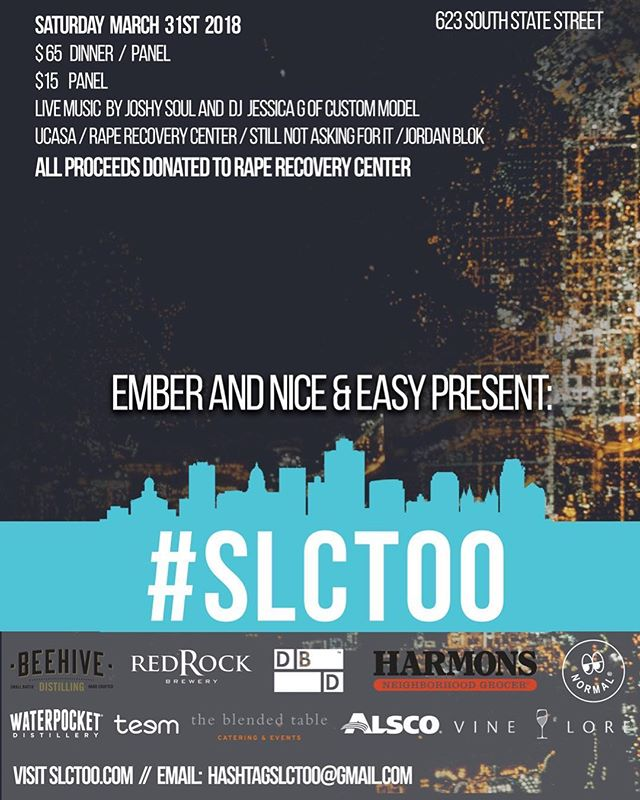 Join us this Saturday March 31st at @emberslc for @slctoo! We invite you to participate in a platform for supportive, unifying discussion about dismantling sexual violence in our community. #SLCtoo will have community experts from @raperecoverycenter, @ucasaorg & @stillnotaskingforit_flashevent with @jordanblok moderating! ••••••••••••••••••••••••••••••••••••••••••••••••••••••••••••Tickets for $65 include Dinner & desert from @harmonsgrocery & @normal.club, Seminar & Cocktail Party all night. (2 complimentary drink tickets included) •••••••••••••••••••••••••••••••••••••••••••••••••••••••••••• $15 include Seminar & Cocktail Party with alcohol sponsored by @vinelore.ut @beehivedistilling @waterpocket_spirits @dentedbrick @redrockbrewing. (1 complimentary drink ticket included) •••••••••••••••••••••••••••••••••••••••••••••••••••••••••••• Music from @joshysoul & @jessica.glines of Custom Model. Buy your tickets before we run out! Limited seating for dinner & Seminar! •••••••••••••••••••••••••••••••••••••••••••••••••••••••••••• LINK IN BIO  ALL PROCEEDS GO TO RAPE RECOVERY CENTER