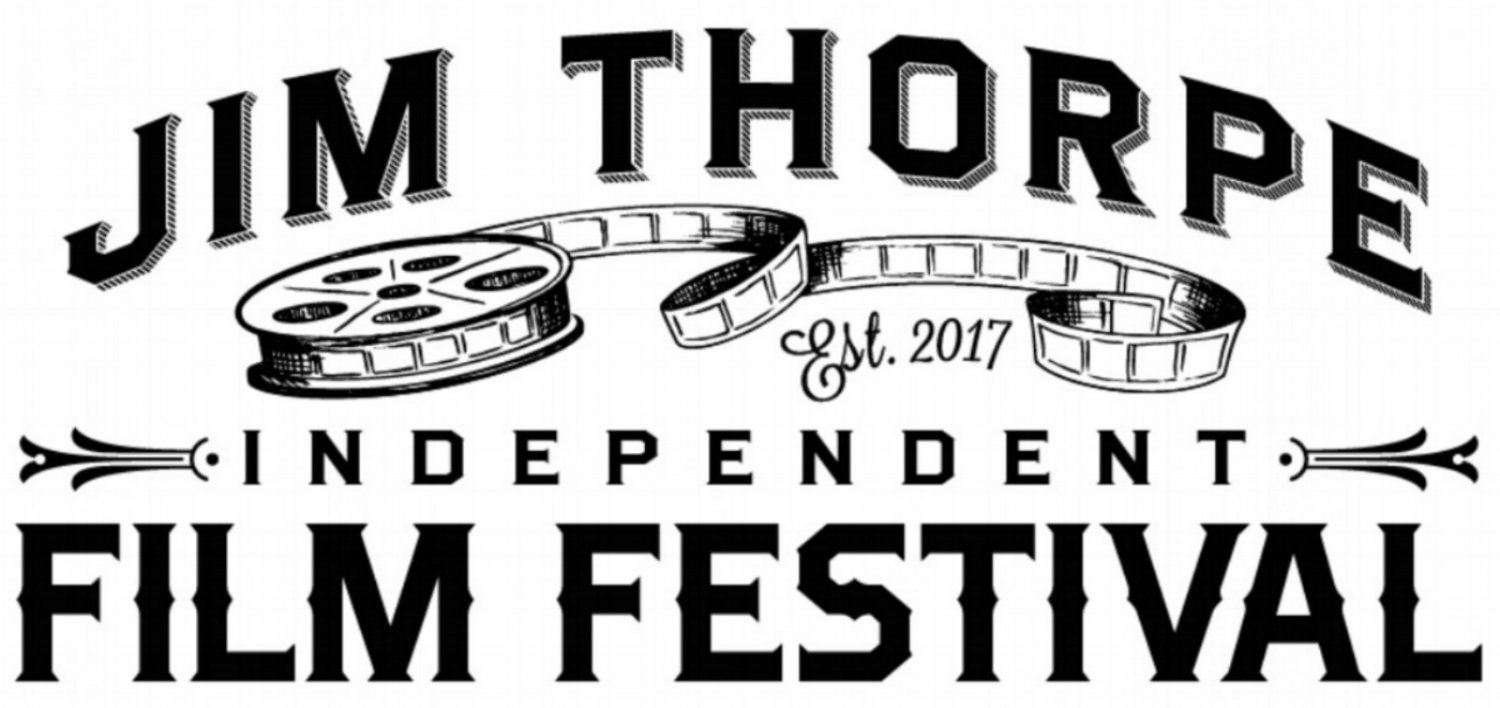 The First Annual Jim Thorpe Independent Film Festival