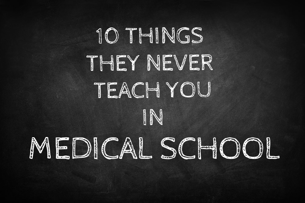 Things they never teach you in medical school