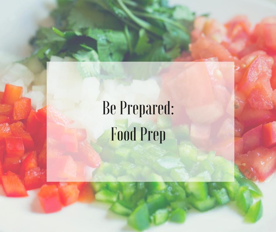 Be Prepared: Meal Prep