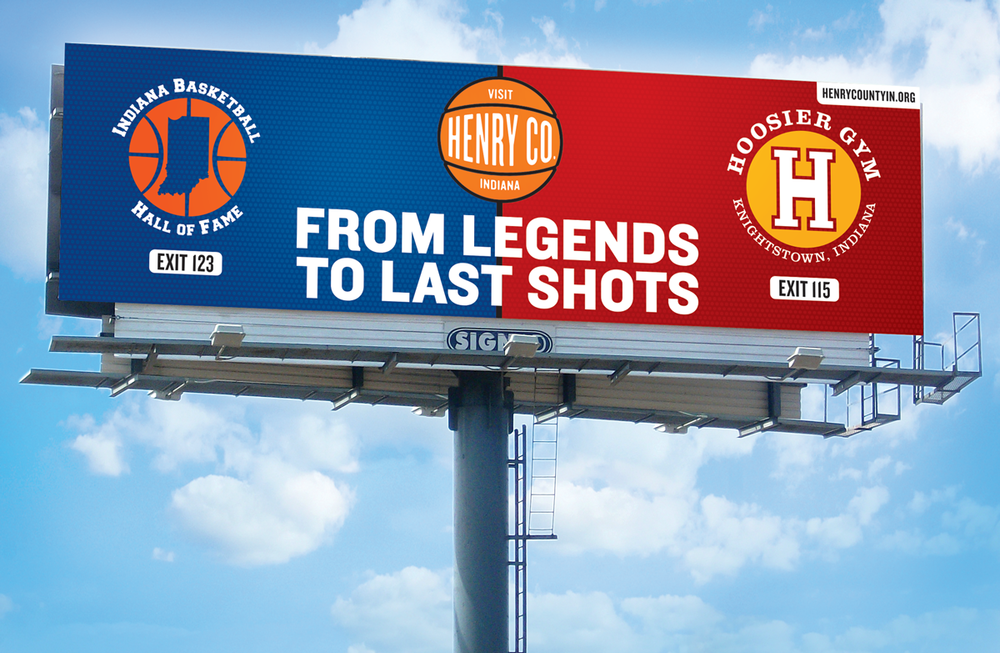 Outdoor boards for Visit Henry County. Aimed to encourage people to visit both the Indiana Basketball Hall of Fame & the Hoosier Gym.