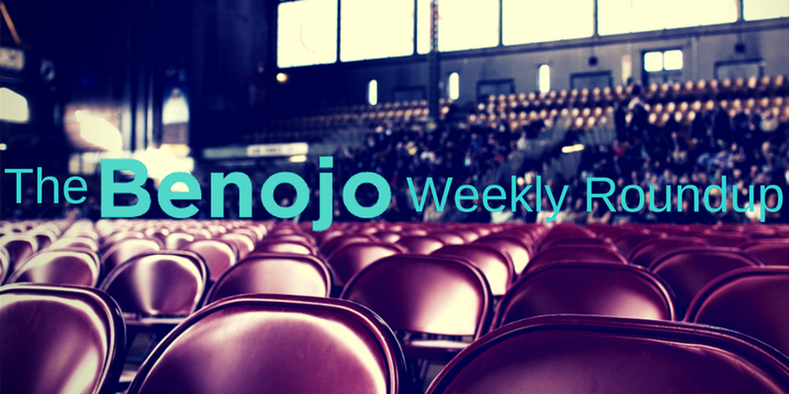 The Benojo weekly roundup