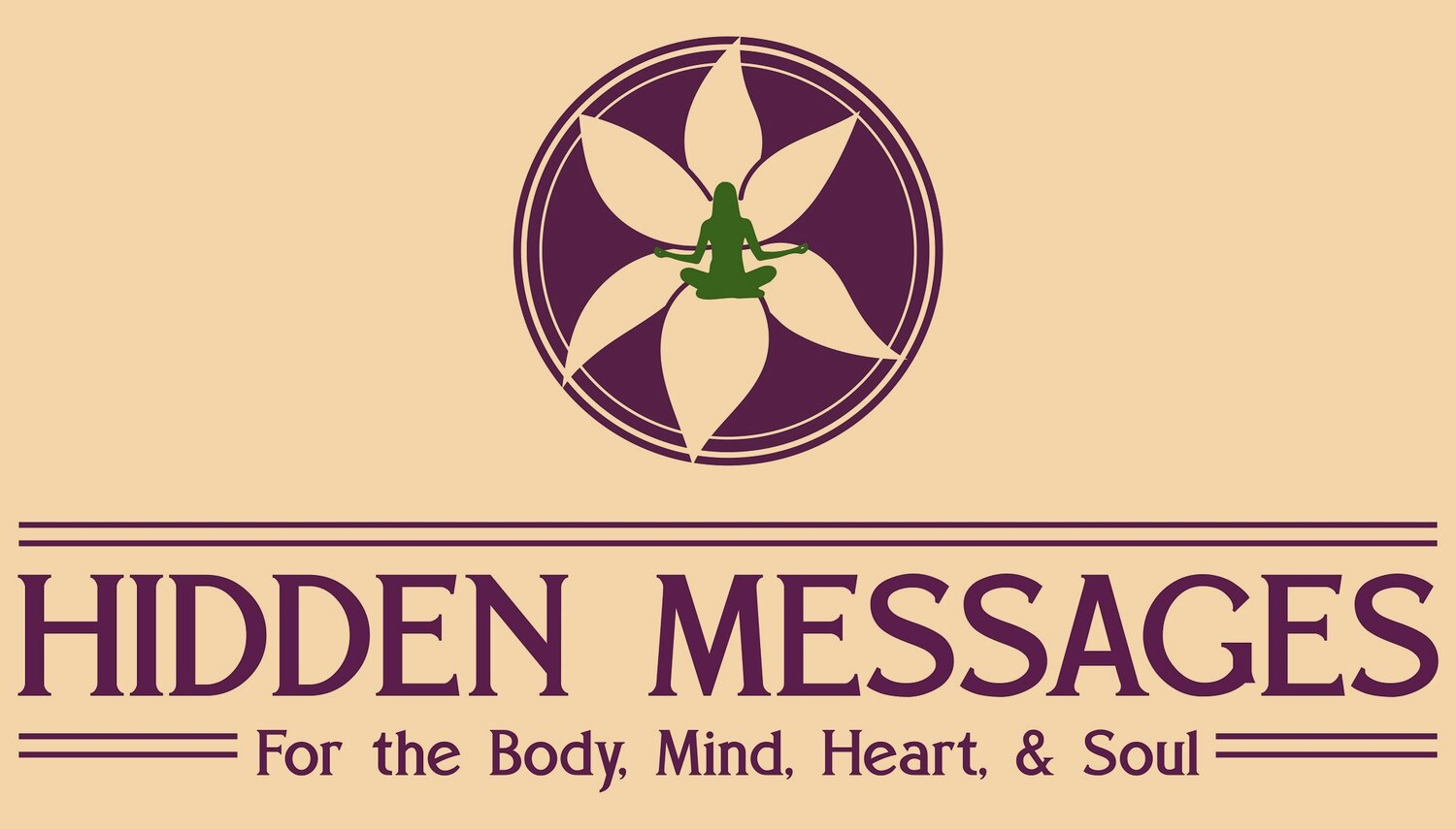 Hidden Messages                             for the Body, Mind, Heart & Soul