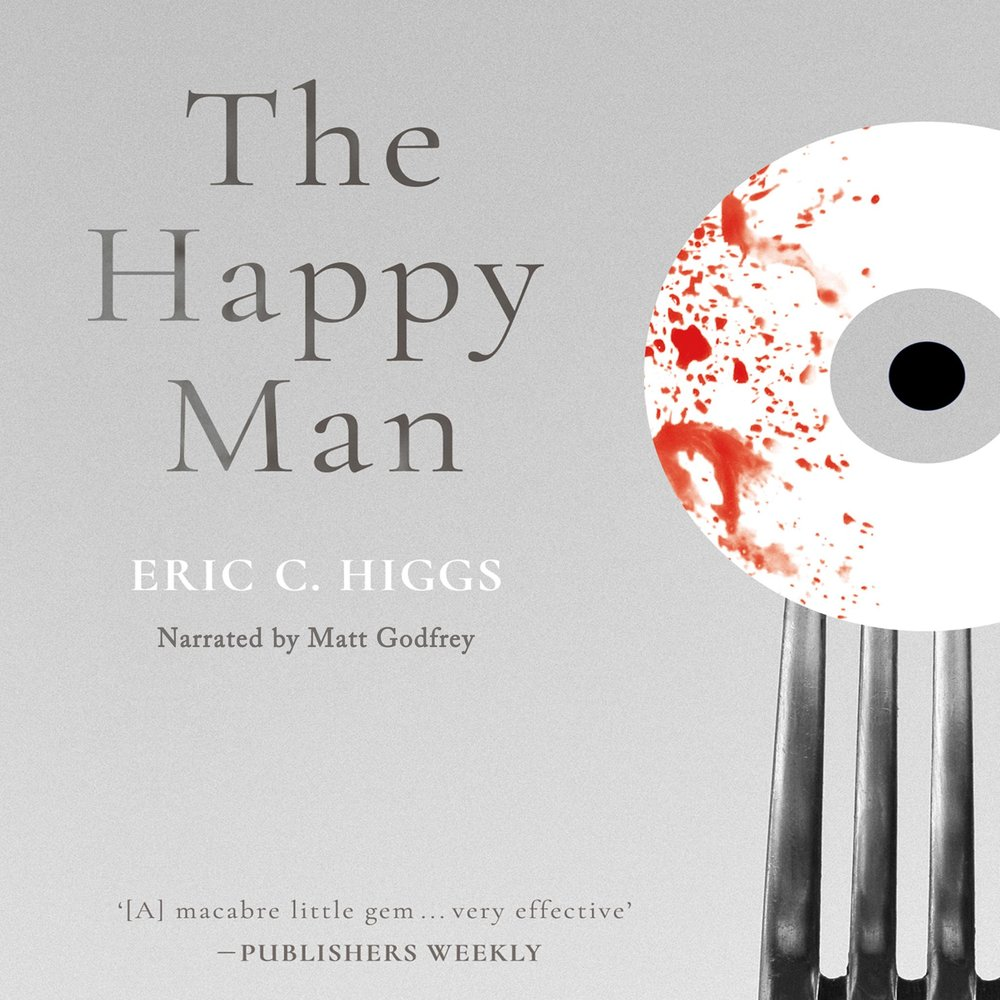 the happy man_eric c. higgs_matt godfrey.jpg