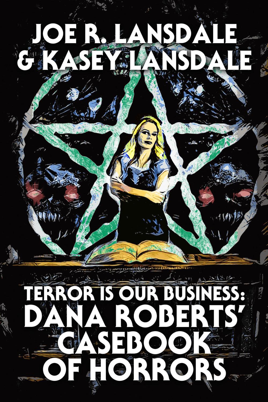 Terror Is Our Business_Joe R Lansdale_Kasey Lansdale.jpg