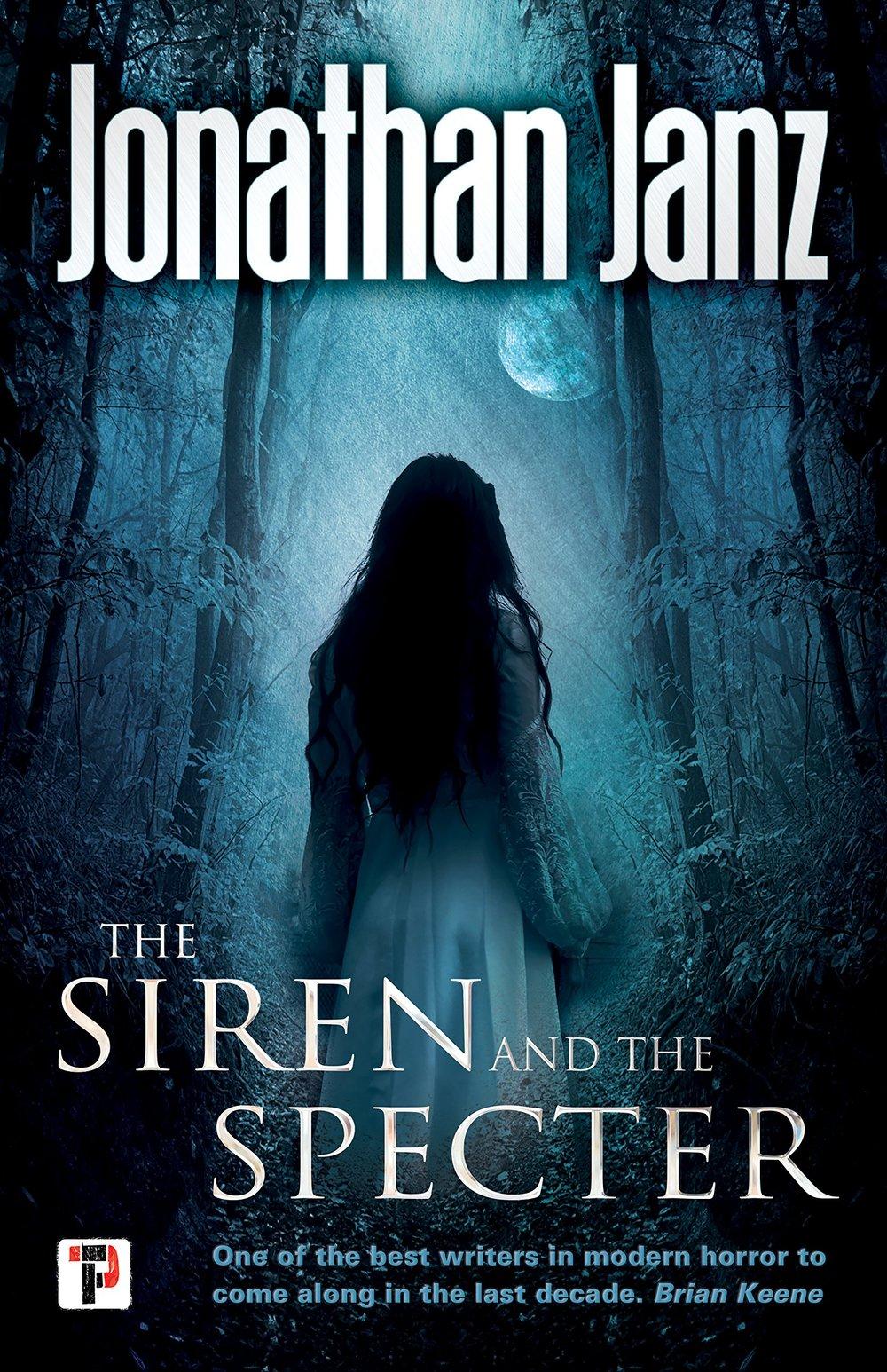the siren and the specter_jonathan janz.jpg