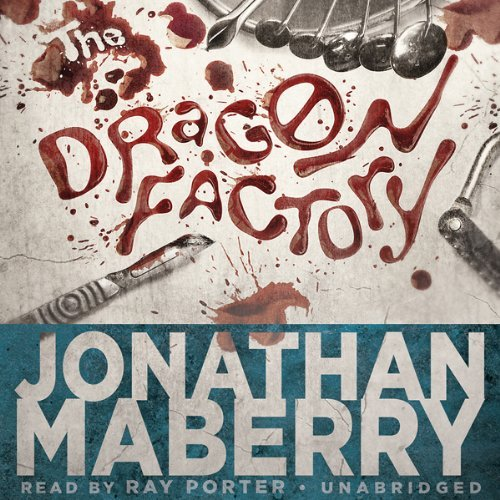 The Dragon Factory_Jonathan Maberry_Ray Porter.jpg