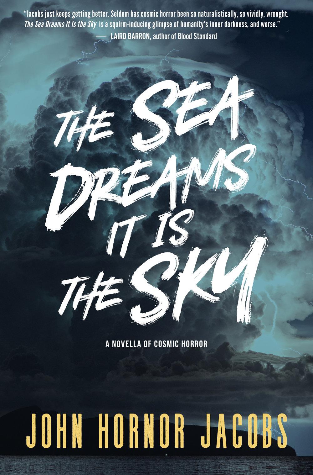 The Sea Dreams It Is The Sky-John Hornor Jacobs.jpg