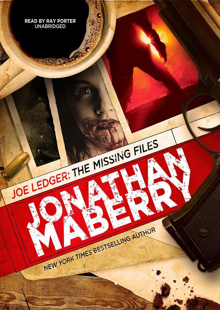 Joe Ledger-The Missing Files-Jonathan Maberry-Ray Porter.jpg