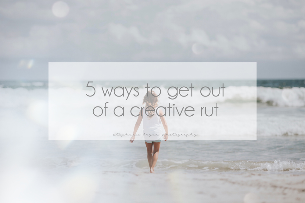 Stephanie Bryan Photography - 5 ways to get out of a creative rut