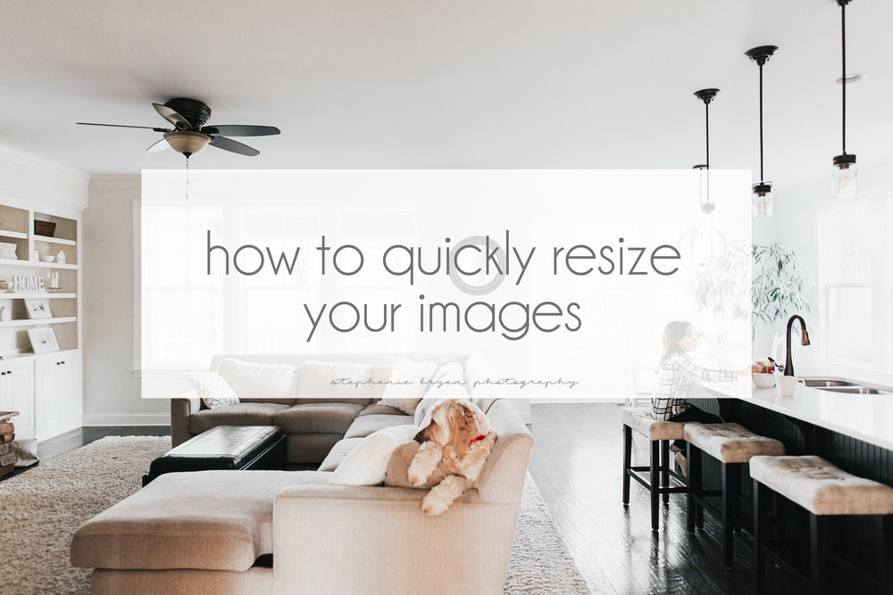 Stephanie Bryan Photography - How to quickly resize images