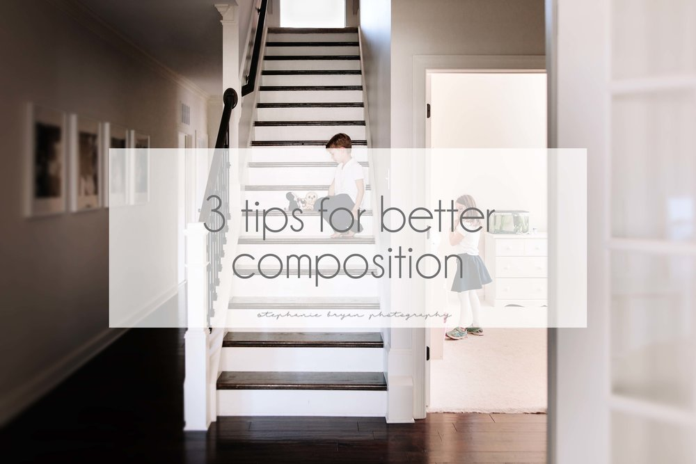 Stephanie Bryan Photography - 3 tips for better composition