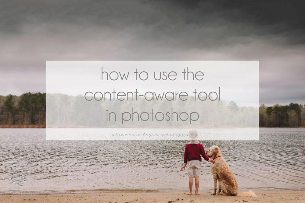 Stephanie Bryan Photography - How to use the content-aware tool in Photoshop