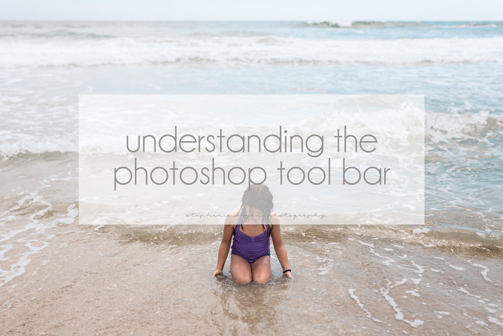 Stephanie Bryan Photography - Understanding Photoshop Tool Bar