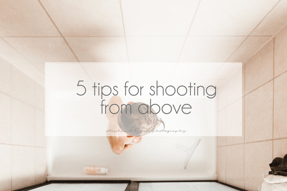 Stephanie Bryan Photography - 5 tips for shooting from above