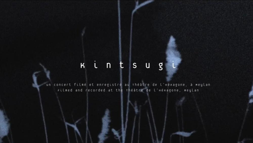 KINTSUGI - CONCERT 4K - 60'