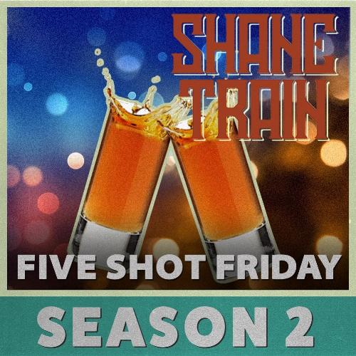 5 Shot Friday 2.jpg