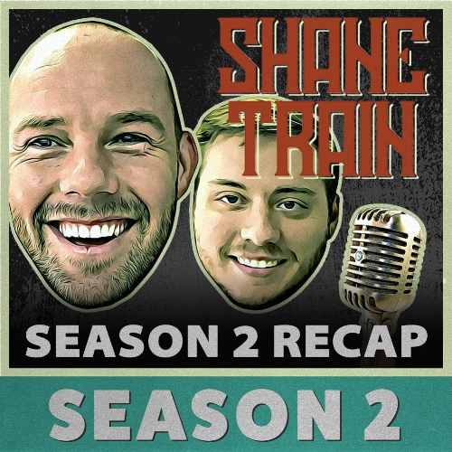 A fun recap on our second season. If you missed an episode then we have you covered. Kick back and ride the ShaneTrain.