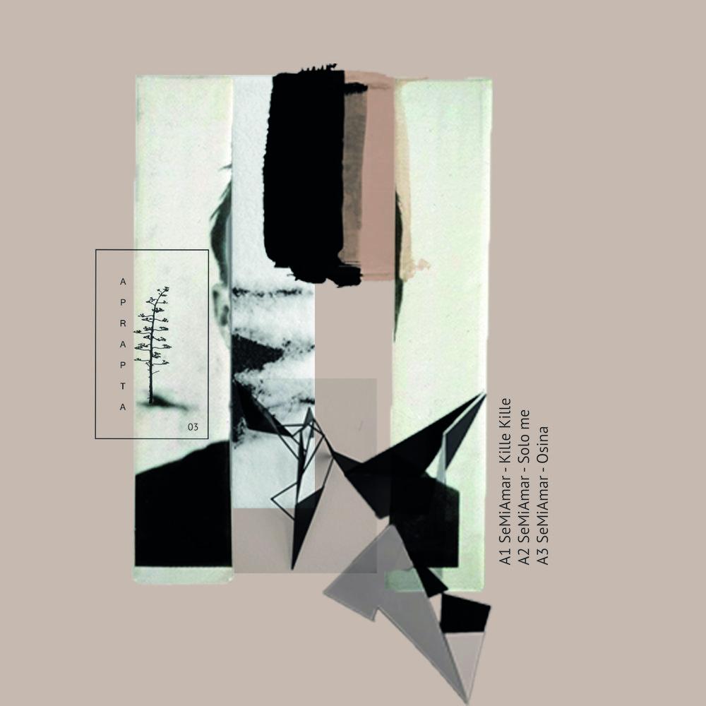 SeMiAmar - Killi Kille EP  Listen   Aprapta Music 03