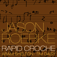 Jason Roebke : Rapid Croche  Buy   HERE   on iTunes