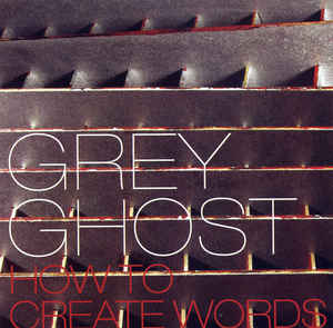 Grey Ghost:  How To Create Words  Buy   HERE   on iTunes