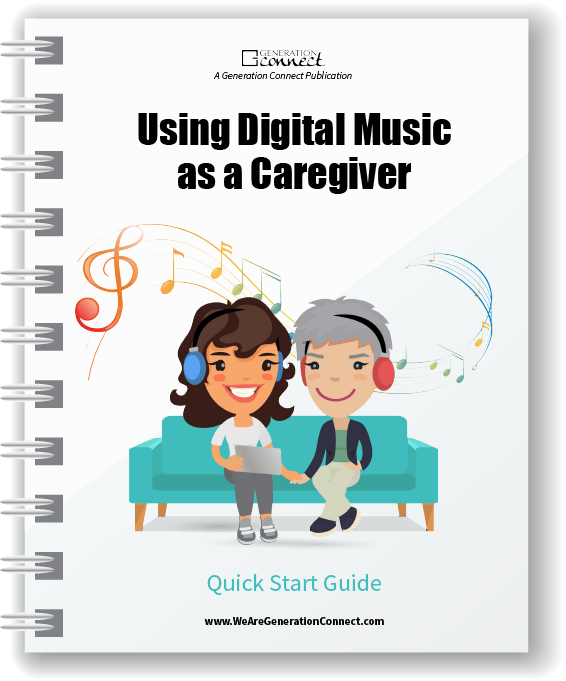 Using Digital Music as a Caregiver Quick Start Guide