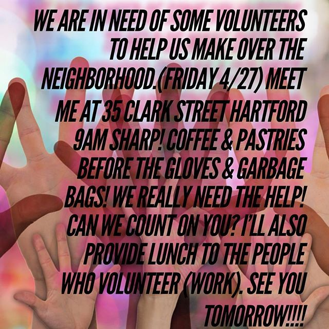 REPOST, SHARE & BE THERE🙏🏽🙏🏽 I don't always broadcast it on my social media platforms but I'm a huge advocate and volunteer for my community. I have a lot of love for the city of Hartford and the youth among the city. If you can PLEASE BE THERE TMWR ❤️❤️❤️ #hartford #volunteer #clean #food #community #love #help