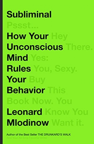 Click to buy  Subliminal: How Your Unconscious Mind Rules Your Behavior