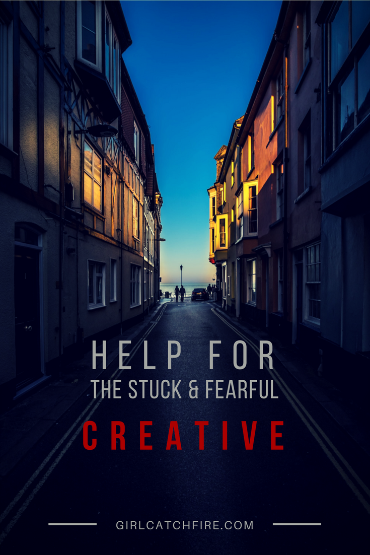 Help for the Stuck and Fearful Creative