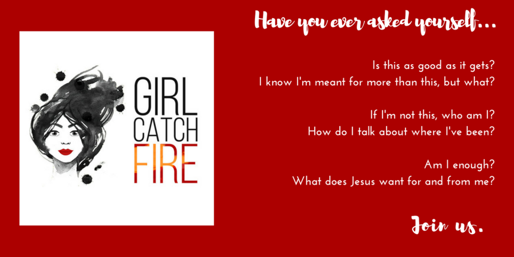 Girl Catch Fire Join Us