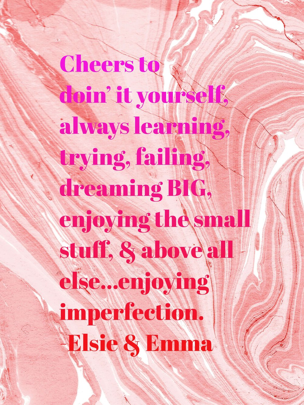 Quote from  Elsie Larson & Emma Chapman on A Beautiful Mess
