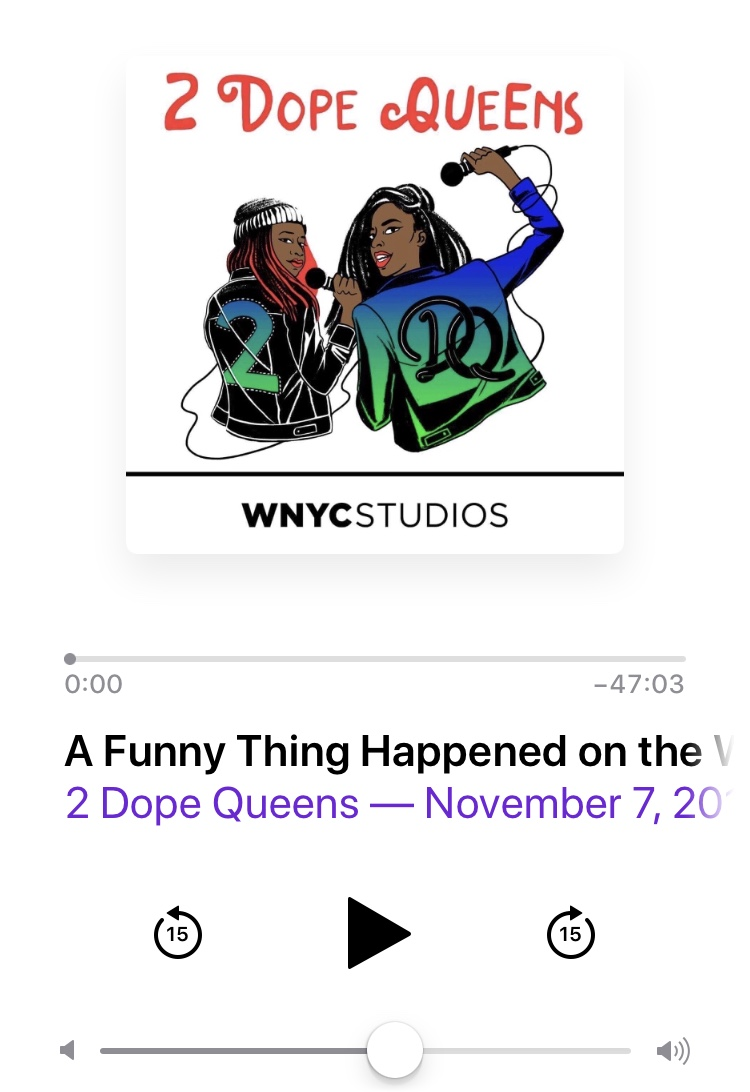 "This is a very funny episode from 2 Dope Queens called "" A Funny Thing Happened on the Way to the U2 Concert.  """