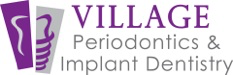 Village Periodontics & Implant Dentistry